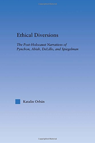 9780415971676: Ethical Diversions: The Post-Holocaust Narratives of Pynchon, Abish, DeLillo, and Spiegelman (Literary Criticism and Cultural Theory)
