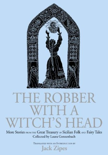9780415971683: The Robber with the Witch's Head: More Stories from the Great Treasury of Sicilian Folk and Fairy Tales Collected by Laura Gonzenbach