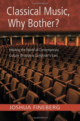 9780415971737: Classical Music, Why Bother?: Hearing the World of Contemporary Culture Through a Composer's Ears