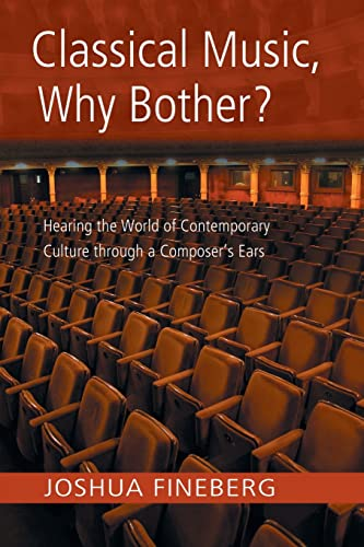 9780415971744: Classical Music, Why Bother?: Hearing the World of Contemporary Culture Through a Composer's Ears