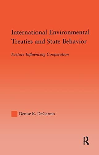 9780415971812: International Environmental Treaties and State Behavior: Factors Influencing Cooperation (Studies in International Relations)