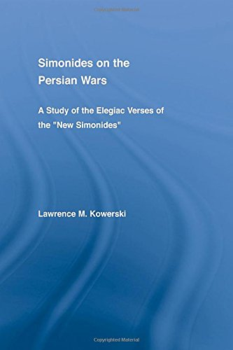 9780415972130: Simonides on the Persian Wars: A Study of the Elegiac Verses of the