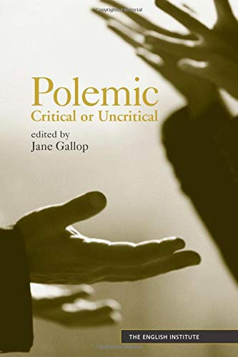 9780415972284: Polemic: Critical or Uncritical (Essays from the English Institute)