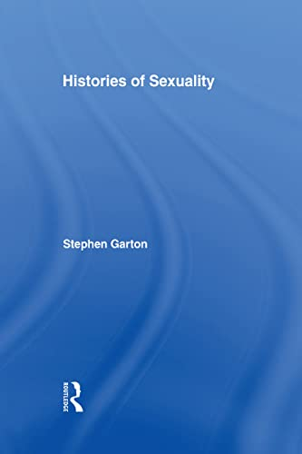 9780415972291: Histories of Sexuality: Antiquity to Sexual Revolution