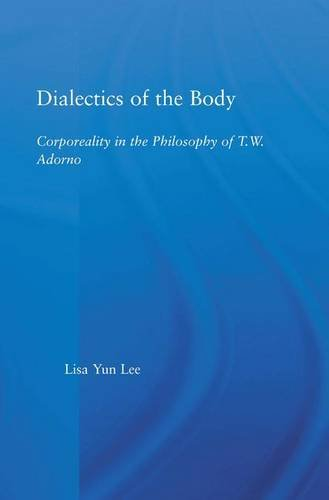 9780415972451: Dialectics of the Body: Corporeality in the Philosophy of Theodor Adorno (Studies in Philosophy)