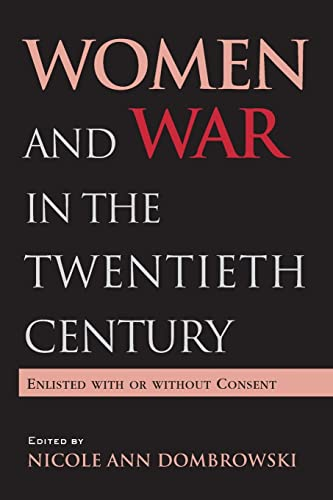9780415972567: Women and War in the Twentieth Century: Enlisted with or without Consent (Women's History and Culture)