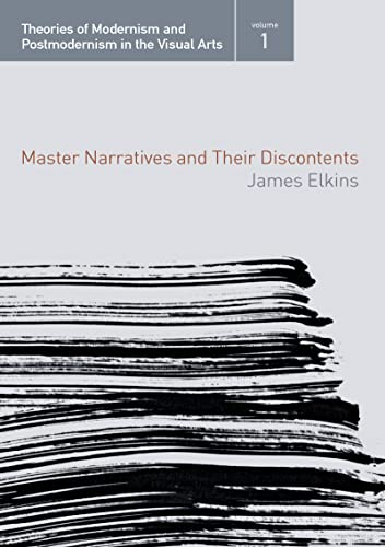 9780415972703: Master Narratives and their Discontents (Theories of Modernism and Postmodernism in the Visual Arts)