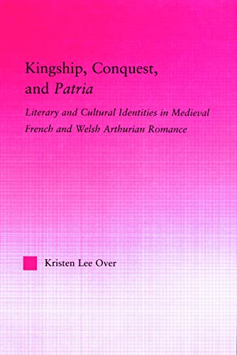 9780415972710: Kingship, Conquest, and Patria (Studies in Medieval History and Culture)