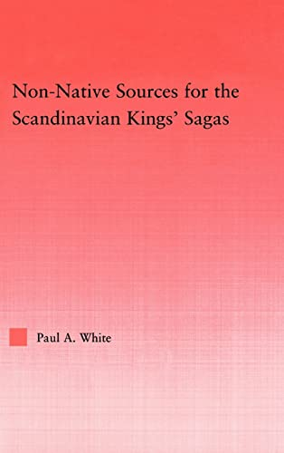 9780415972727: Non-Native Sources for the Scandinavian Kings' Sagas (Studies in Medieval History and Culture)