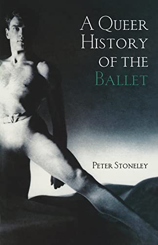 9780415972802: A Queer History of the Ballet