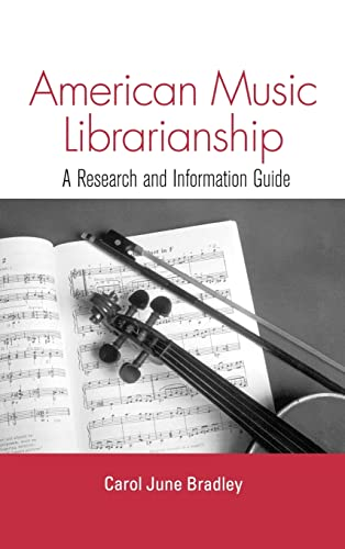9780415972918: American Music Librarianship: A Research and Information Guide (Routledge Music Bibliographies)