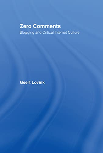 9780415973151: Zero Comments: Blogging and Critical Internet Culture