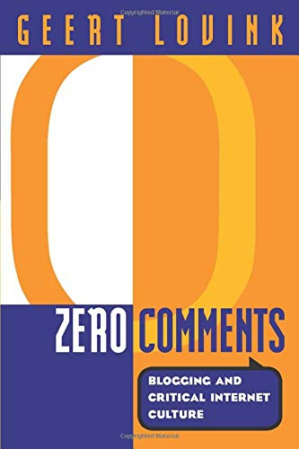 9780415973168: Zero Comments: Blogging and Critical Internet Culture