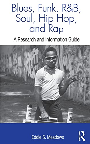 9780415973199: Blues, Funk, Rhythm and Blues, Soul, Hip Hop, and Rap: A Research and Information Guide (Routledge Music Bibliographies)