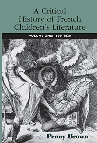 9780415973267: A Critical History of French Children's Literature: Volume One: 1600–1830 (Children's Literature and Culture) (v. 1)