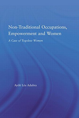 9780415973595: Non-Traditional Occupations, Empowerment, and Women: A Case of Togolese Women