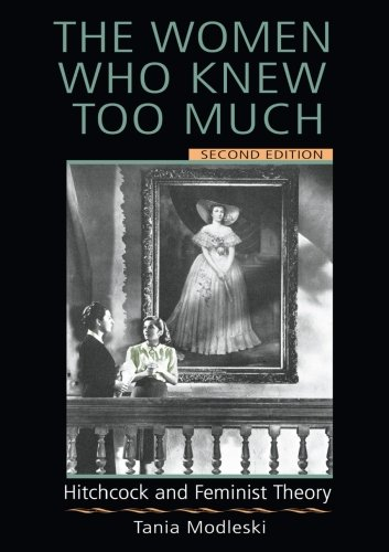 9780415973625: The Women Who Knew Too Much: Hitchcock and Feminist Theory