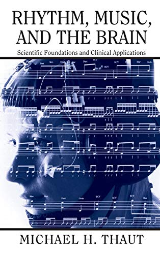 9780415973700: Rhythm, Music, and the Brain: Scientific Foundations and Clinical Applications (Studies on New Music Research)