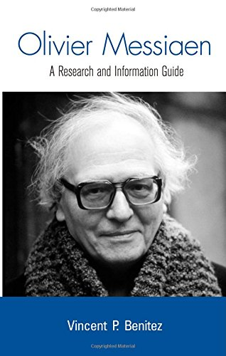Olivier Messiaen: A Research and Information Guide (Routledge Music Bibliographies): Benitez, ...