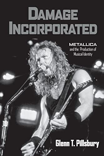 9780415973748: Damage Incorporated: Metallica and the Production of Musical Identity