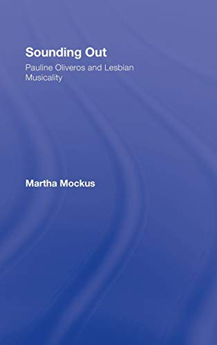 9780415973755: Sounding Out: Pauline Oliveros and Lesbian Musicality