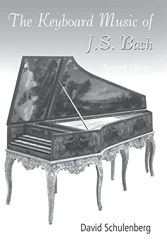 The Keyboard Music of J. S. Bach: Schulenberg, David