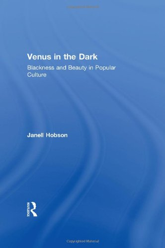 9780415974011: Venus in the Dark: Blackness and Beauty in Popular Culture