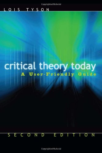 Critical Theory Today : A User-Friendly Guide: Lois Tyson