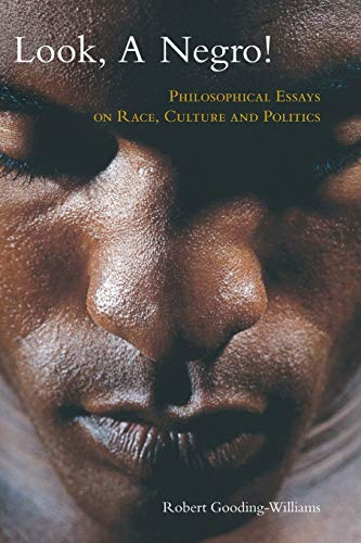 9780415974165: Look, a Negro!: Philosophical Essays on Race, Culture, and Politics