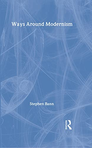 9780415974219: Ways Around Modernism (Theories of Modernism and Postmodernism in the Visual Arts)
