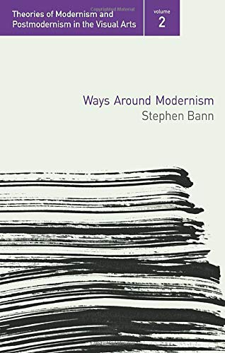 9780415974226: Ways Around Modernism (Theories of Modernism and Postmodernism in the Visual Arts)