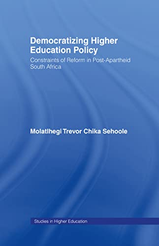 9780415974455: Democratizing Higher Education Policy: Constraints of Reform in Post-Apartheid South Africa (RoutledgeFalmer Studies in Higher Education)