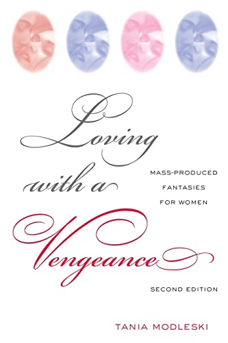 9780415974516: Loving with a Vengeance: Mass Produced Fantasies for Women