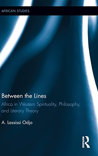 Between the Lines: Africa in Western Spirituality, Philosophy, and Literary Theory (African Studies...