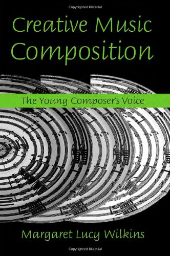 9780415974660: Creative Music Composition: The Young Composer's Voice