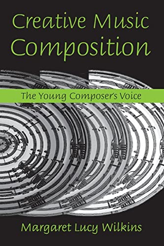9780415974677: Creative Music Composition: The Young Composer's Voice