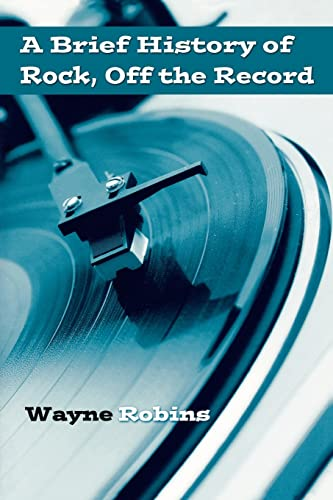 9780415974738: A Brief History of Rock, Off the Record (Volume 1)