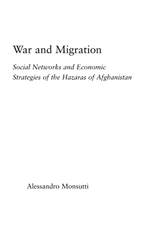 9780415975087: War and Migration: Social Networks and Economic Strategies of the Hazaras of Afghanistan (Middle East Studies: History, Politics & Law)