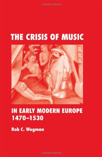 9780415975124: The Crisis of Music in Early Modern Europe, 1470-1530