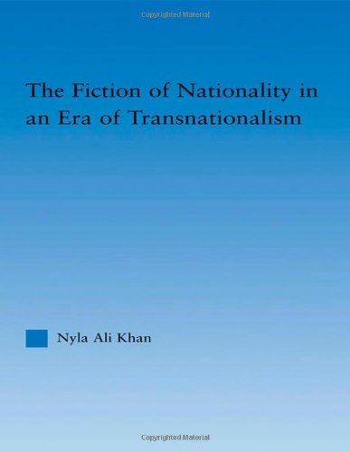The Fiction of Nationality in an Era of Transnationalism (Literary Criticism and Cultural Theory): ...