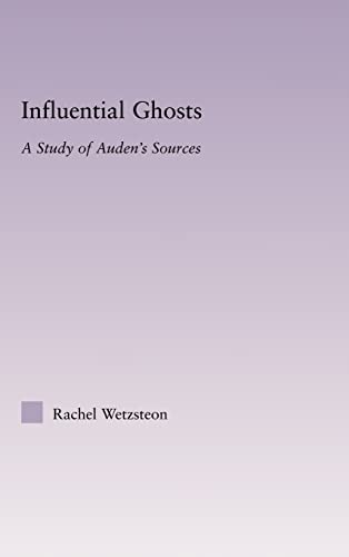 9780415975469: Influential Ghosts: A Study of Auden's Sources (Studies in Major Literary Authors)