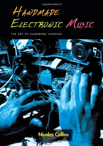 9780415975919: Handmade Electronic Music: The Art of Hardware Hacking