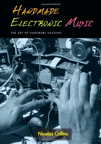 9780415975926: Handmade Electronic Music: The Art of Hardware Hacking