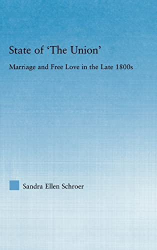 9780415975940: State of 'The Union': Marriage and Free Love in the Late 1800s (Studies in American Popular History and Culture)