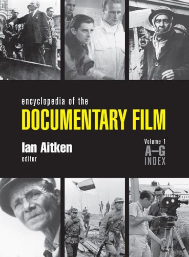 Encyclopedia of the Documentary Film Volume 1: A-G Index: Aitken, Ian