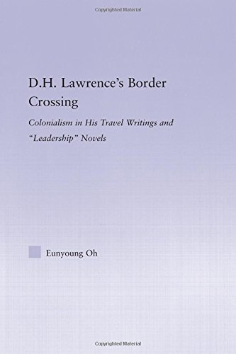 9780415976442: D.H. Lawrence's Border Crossing: Colonialism in His Travel Writing and Leadership Novels (Studies in Major Literary Authors)