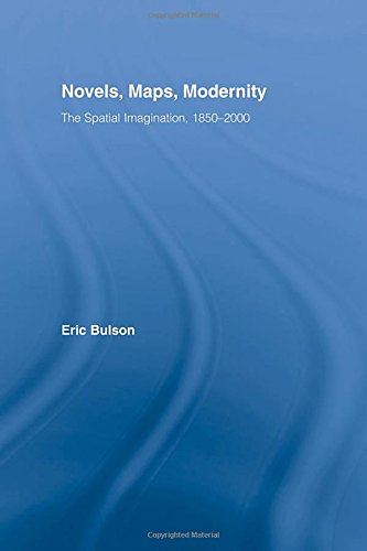 9780415976480: Novels, Maps, Modernity: The Spatial Imagination, 1850–2000 (Literary Criticism and Cultural Theory)