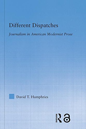 9780415976756: Different Dispatches: Journalism in American Modernist Prose (Literary Criticism and Cultural Theory)