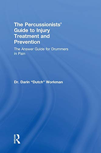9780415976848: The Percussionists' Guide to Injury Treatment and Prevention: The Answer Guide to Drummers in Pain