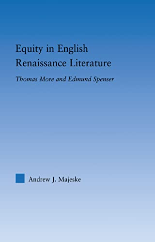 9780415977050: Equity in English Renaissance Literature: Thomas More and Edmund Spenser (Literary Criticism and Cultural Theory)